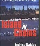 150. The book,  Island in Chains,  by Indres Naidoo & Albie Sachs
